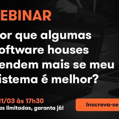 """Webinar """"Por que algumas Software Houses vendem mais se o meu sistema é melhor?"""""""